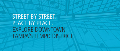Explore ENCORE! Downtown Tampa's Tempo District